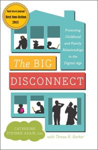The Big Disconnect: Protecting Childhood And Family Relationships In The Digital Age Book Cover